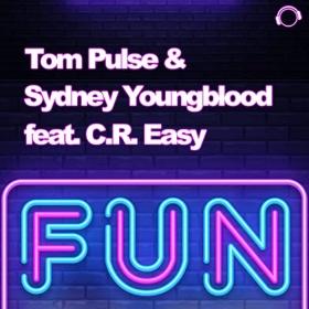 TOM PULSE & SYDNEY YOUNGBLOOD FEAT. C.R. EASY - FUN